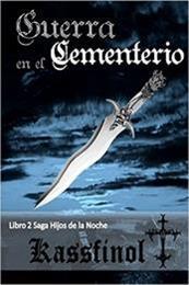 descargar epub Guerra en el cementerio – Autor Kassfinol gratis