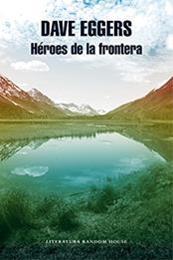 descargar epub Héroes de la frontera – Autor Dave Eggers gratis