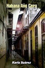 descargar epub Habana año cero – Autor Karla Suárez gratis