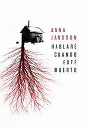 descargar epub Hablaré cuando esté muerto – Autor Anna Jansson