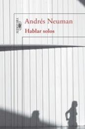 descargar epub Hablar solos – Autor Andrés Neuman