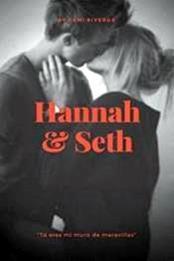 descargar epub Hannah & Seth: Tú eres mi mundo de maravillas – Autor Camila Villalobos Riveros