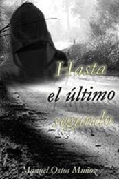 descargar epub Hasta el último segundo – Autor Manuel Ostos Muñoz gratis