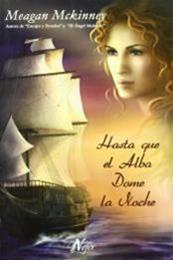 descargar epub Hasta que el Alba dome la noche – Autor Meagan Mckinney gratis