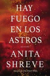 descargar epub Hay fuego en los astros – Autor Anita Shreve gratis