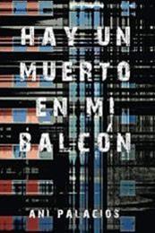 descargar epub Hay un muerto en mi balcón – Autor Ani Palacios gratis