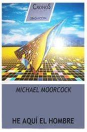 descargar epub He aquí el hombre – Autor Michael Moorcock