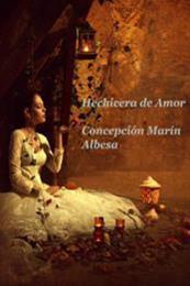 descargar epub Hechicera de amor – Autor Concepción Marín Albesa gratis