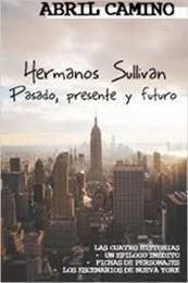 descargar epub Hermanos Sullivan: pasado, presente y futuro – Autor Abril Camino