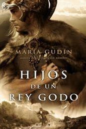 descargar epub Hijos de un rey godo – Autor María Gudín