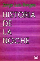descargar epub Historia de la noche – Autor Jorge Luis Borges gratis
