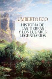 descargar epub Historia de la tierra y los lugares legendarios – Autor Umberto Eco