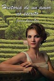 descargar epub Historia de un amor no escrito – Autor Jessica Comín Polo