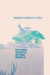 descargar epub Historia secreta de una novela – Autor Mario Vargas Llosa