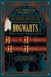 descargar epub Historias breves de Hogwarts: Agallas, Adversidad y Aficiones Arriesgadas – Autor J. K. Rowling