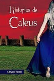 descargar epub Historias de Caleus – Autor Caryarit Ferrer Rodriguez