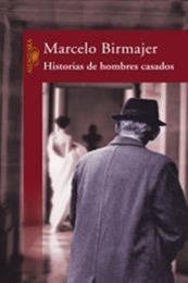 descargar epub Historias de hombres casados – Autor Marcelo Birmajer