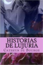 descargar epub Historias de lujuria – Autor Cathryn de Bourgh