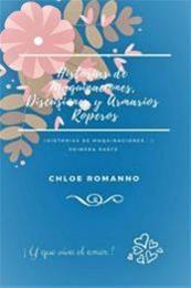 descargar epub Historias de maquinaciones,discusiones y armarios roperos – Autor Chloe Romanno