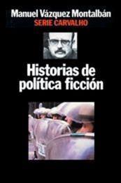 descargar epub Historias de política ficción – Autor Manuel Vázquez Montalbán