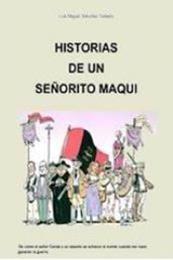 descargar epub Historias de un señorito maqui – Autor Luis Miguel Sánchez Tostado