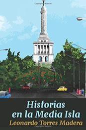 descargar epub Historias en la media isla – Autor Leonardo Torres Madera