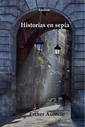 descargar epub Historias en sepia – Autor Esther Asencio