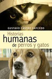 descargar epub Historias humanas de perros y gatos – Autor Gustavo Castro Caycedo
