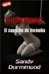 descargar epub Holliwood 2 El capricho de Verónika – Autor Sandy Durmmond gratis