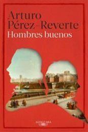 descargar epub Hombres buenos – Autor Arturo Pérez-Reverte gratis