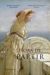 descargar epub Hora de partir – Autor Aurelio González Ovies;María García Esperón