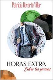 descargar epub Horas extra: Entre tus piernas – Autor Patricia Reverté Villar