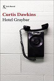 descargar epub Hotel Graybar – Autor Curtis Dawkins