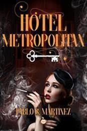 descargar epub Hotel Metropolitan – Autor Pablo S Martínez