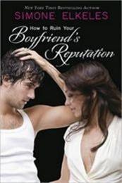 descargar epub How to ruin your boyfriends reputation – Autor Simone Elkeles