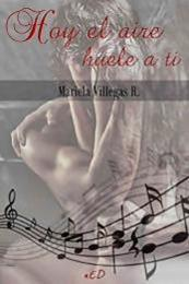 descargar epub Hoy el aire huele a ti – Autor Mariela Villegas R.