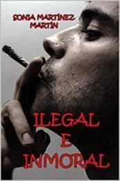 descargar epub Ilegal e inmoral – Autor Sonia Martínez Martín gratis