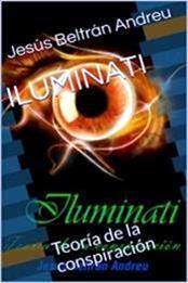 descargar epub Iluminati: Teoría de la conspiración – Autor Jesús Beltrán Andreu