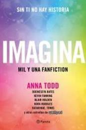 descargar epub Imagina – Autor Anna Todd;Varios autores