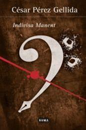 descargar epub Indivisa Manent – Autor César Pérez Gellida gratis
