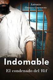descargar epub Indomable, el condenado del Rif – Autor Antonio Orozco Guerrero gratis