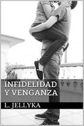descargar epub Infidelidad y venganza – Autor L. Jellyka gratis
