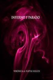 descargar epub Infierno y paraíso – Autor Verónica A. Fleitas Solich