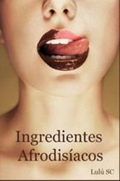 descargar epub Ingredientes afrodisíacos – Autor Lulú Sanz
