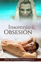 descargar epub Insomnio y obsesión – Autor Jose Antonio Arjonilla