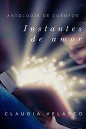 descargar epub Instantes de amor: Antología de Cuentos – Autor Claudia Velasco