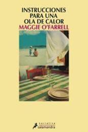 descargar epub Instrucciones para una ola de calor – Autor Maggie OFarrell