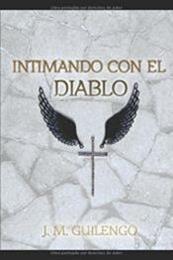 descargar epub Intimando con el diablo – Autor J. M. Guilengo