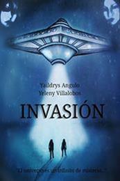 descargar epub Invasión – Autor Yaildrys Angulo;Yeleny Villelobos