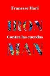 descargar epub Iron Man: Contra las cuerdas – Autor Francesc Marí gratis